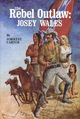 The Rebel Outlaw:  Josey Wales  by  Forrest Carter