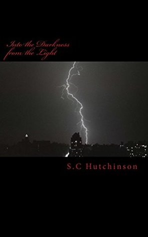 Into the Darkness from the Light (Dark Soul Series) S.C Hutchinson