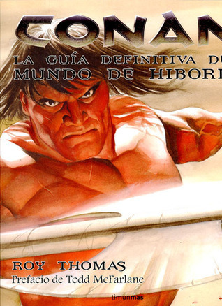 Conan: La Guía Definitiva del Mundo de Hiboria Roy Thomas