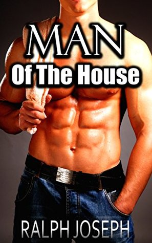 Man Of The House -  by  Ralph Joseph