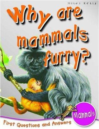 Why Are Mammals Furry?. [Author, Camilla de La Bedoyere] Camilla De La BDoyre