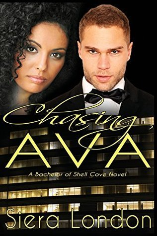Chasing Ava: A Bachelor of Shell Cove Novel (The Bachelors of Shell Cove Series) (Volume 1)  by  Siera London