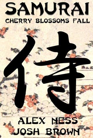 Samurai: Cherry Blossoms Fall Alex Ness