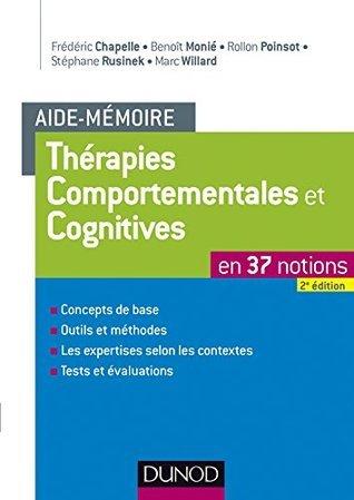 Aide-mémoire - Thérapies comportementales et cognitives - 2e éd. : en 37 notions  by  Frédéric Chapelle