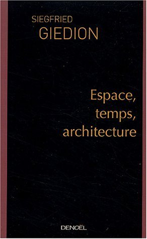 Espace, Temps, Architecture  by  Siegfried Giedion