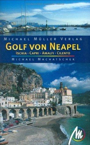 Golf von Neapel: Ischia, Sorrent, Capri, Amalfi  by  Michael Machatschek