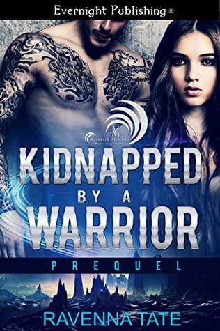Kidnapped  by  a Warrior (Voyeur Moon Book 1) by Ravenna Tate