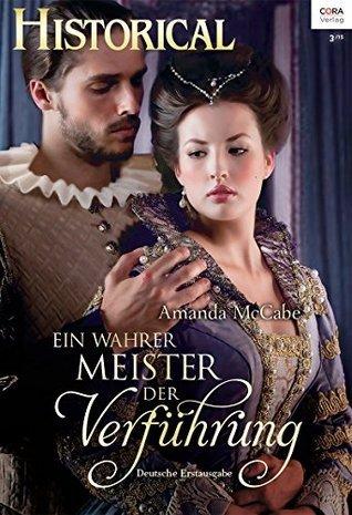 Ein wahrer Meister der Verführung (Historical 313)  by  Amanda McCabe