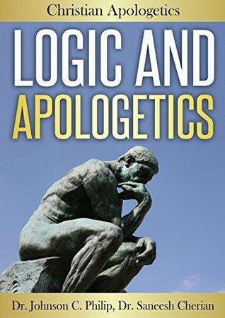 Logic And Apologetics Johnson C. Philip
