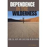 Dependence in the Wilderness  by  Jeff Newman