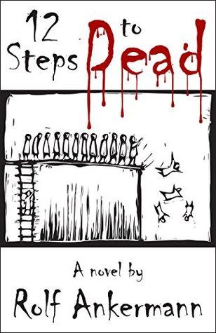 12 Steps to Dead Rolf Ankermann