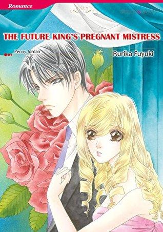 THE FUTURE KINGS PREGNANT MISTRESS - The Royal House of Niroli 1  by  Rurika Fuyuki