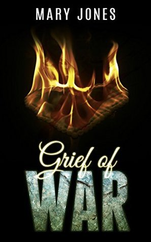 Grief Of War  by  Mary Jones