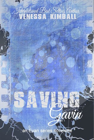 Saving Gavin (Evan series, novelettte 1) Venessa Kimball