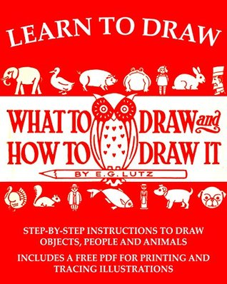 Practical drawing: a book for the student or general reader  by  Edwin George Lutz
