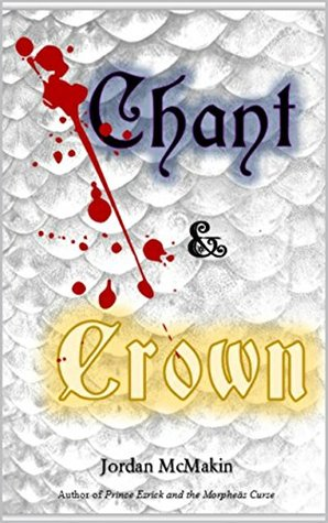 Chant and Crown (Chapters 1-3) Jordan McMakin