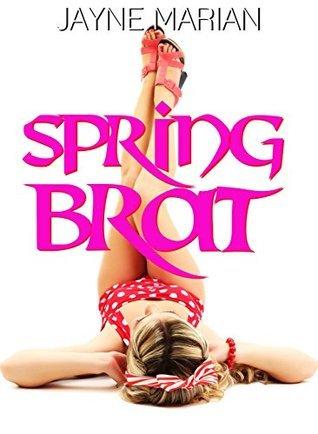 Spring Brat: A Stepbrother Forbidden Romance (Taboo Romance Book 2)  by  Jayne Marian
