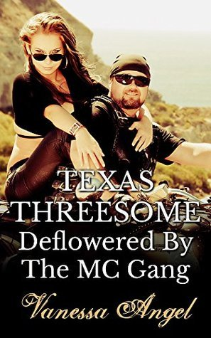 Texas Threesome: Deflowered By The MC Gang  by  Vanessa Angel
