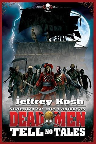 Dead Men Tell No Tales (Shadows of the Caribbean Book 1)  by  Jeffrey Kosh