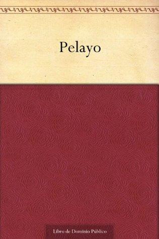 Pelayo  by  Manuel José Quintana
