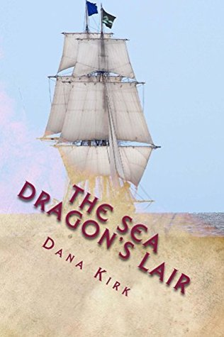 The Sea Dragons Lair Dana Kirk