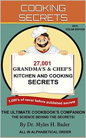 27,001 GRANDMAS & CHEFS KITCHEN AND COOKING SECRETS  by  Myles Bader