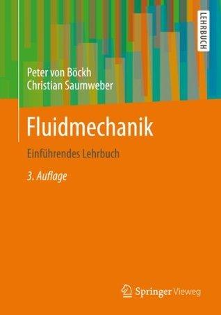 Fluidmechanik: Einführendes Lehrbuch  by  Peter Böckh