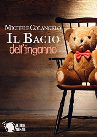 Il bacio dellinganno  by  Michele Colangelo