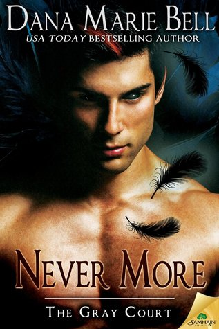 Never More (The Gray Court, #6) Dana Marie Bell
