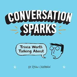 Conversation Sparks: Trivia Worth Talking About Ryan Chapman