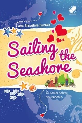 Sailing The Seashore  by  Asa Bianglala Eureka