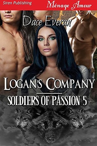 Logans Company [Soldiers of Passion 5]  by  Dace Everan