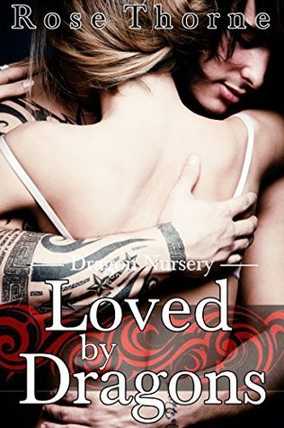 Loved By Dragons(A BBW Erotic Romance) (Dragon Nursery Book 4)  by  rose thorne