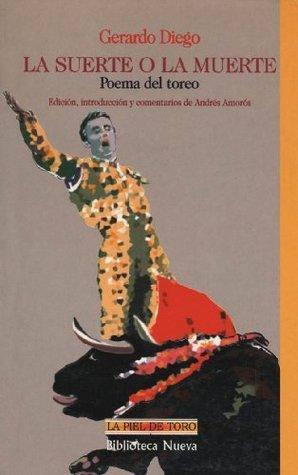 La suerte o la muerte. Poema del toreo, de Gerardo Diego  by  Gerardo Diego