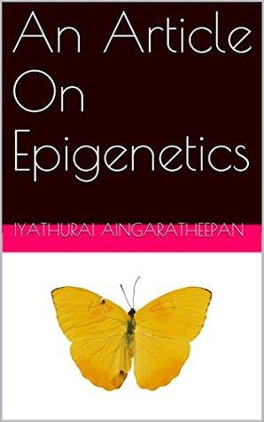 An Article On Epigenetics Iyathurai Aingaratheepan