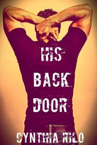 His Back Door Cynthia Rilo