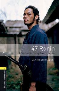 47 Ronin: A Samurai Story from Japan  by  Jenifer Bassett