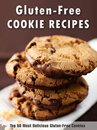 Gluten-Free Cookie Cookbook: Top 50 Most Delicious Gluten-Free Cookie Recipes (Recipe Top 50s Book 71)  by  Julie Hatfield