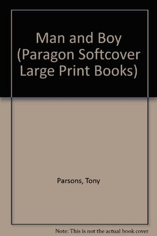 Man and Boy (Paragon Softcover Large Print Books) Tony Parsons