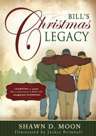 Bills Christmas Legacy  by  Shawn D. Moon