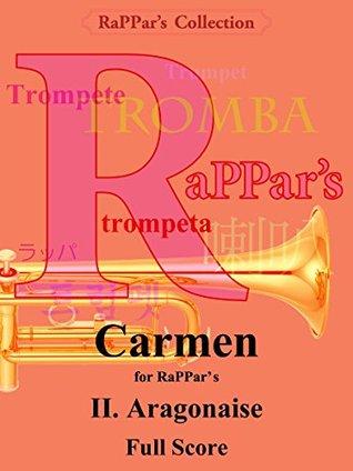 carmen for rappars: aragonaise full score rappars collection Eisuke Nakanishi