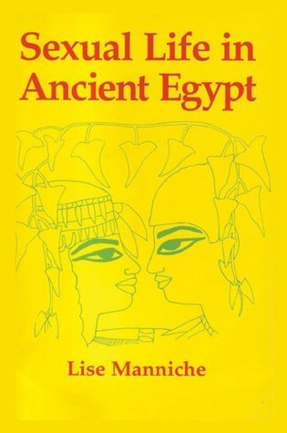 Sexual Life Ancient Egypt Hb Lise Manniche
