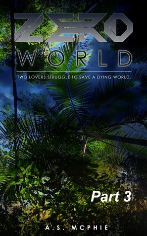 Zero World - Part 3 Scot McPhie