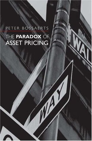 The Paradox Of Asset Pricing  by  Peter Bossaerts