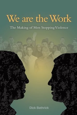 We are the Work  by  Dick Bathrick