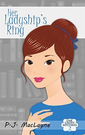 Her Ladyships Ring (Oak Grove Mysteries Book 2)  by  P.J. MacLayne