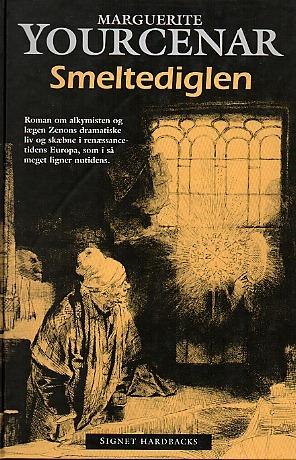 Smeltediglen  by  Marguerite Yourcenar