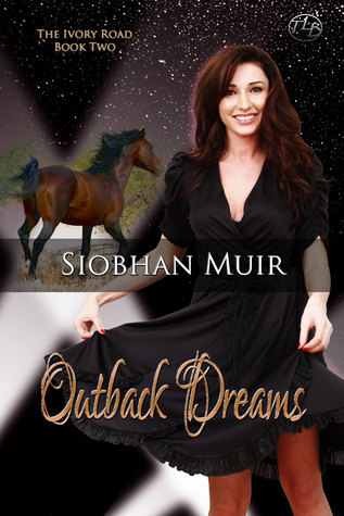 Outback Dreams (The Ivory Road #2)  by  Siobhan Muir
