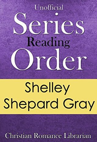 Series List - Shelley Shepard Gray - In Order: Sisters of the Heart, Seasons of Sugarcreek, Families of Honor, plus all other series and standalone books  by  Christian Romance Librarian