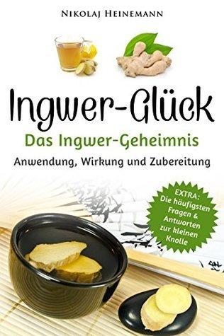 Ingwer-Glück: Das Ingwer-Geheimnis  by  Alchemist